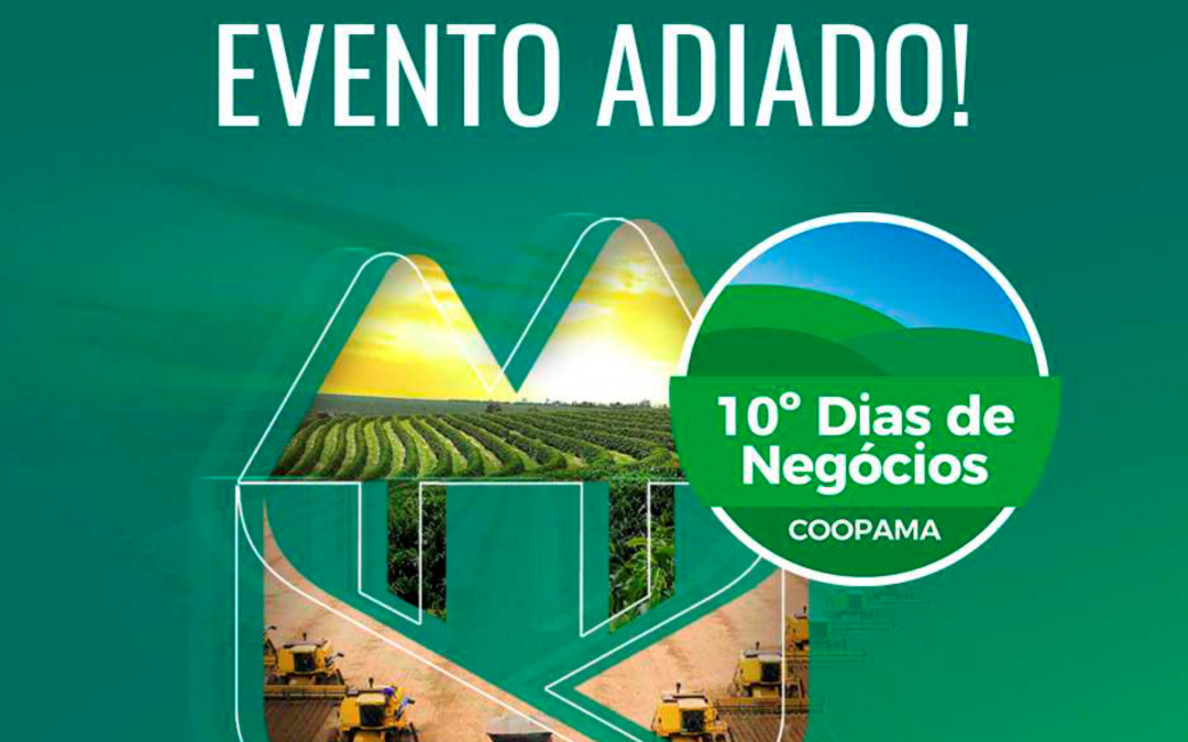 Coopama anuncia o adiamento do 10° Dias de Negócios